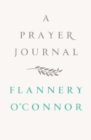 Flannery O'Connor Prayer Journal