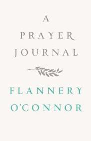 Flannery O'Connor Prayer Journal