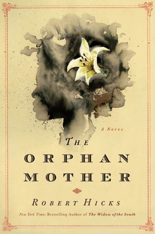 Orphan Mother by Robert Hicks