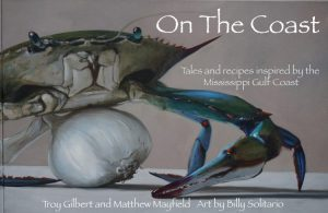 On The Coast: Tales and Recipes from the Mississippi Coast