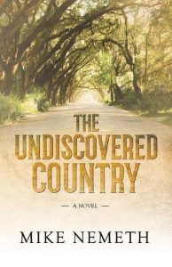 The Undiscovered Country by Mike Nemeth